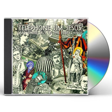 Telephone Jim Jesus ANYWHERE OUT OF THE EVERYTHING CD