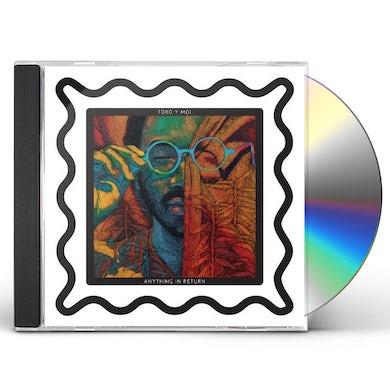 Toro Y Moi ANYTHING IN RETURN CD