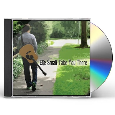 Elie Small TAKE YOU THERE CD