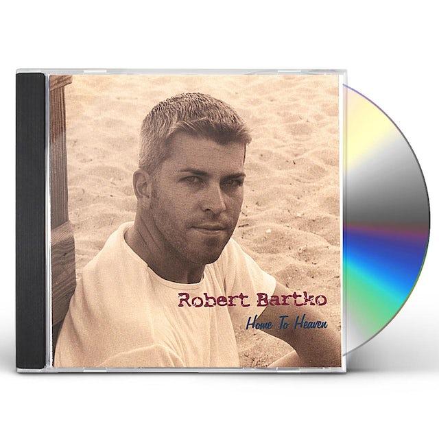 Robert Bartko HOME TO HEAVEN CD