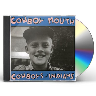 Cowboy Mouth COWBOYS AND INDIANS CD