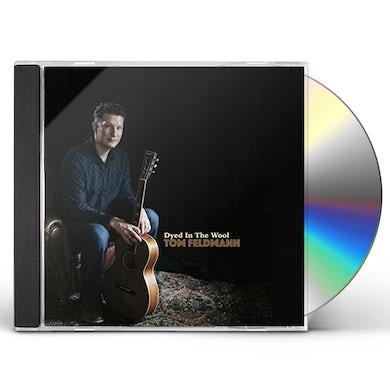 Tom Feldmann DYED IN THE WOOL CD