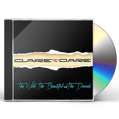 Claire On A Dare WILD *THE BEAUTIFUL & THE DAMNED CD