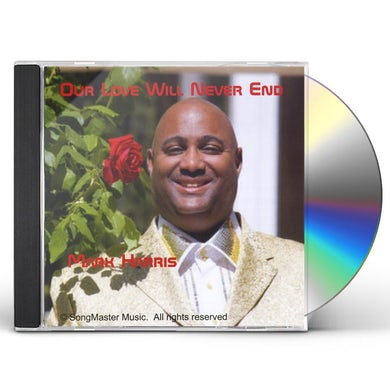 Mark Harris OUR LOVE WILL NEVER END CD