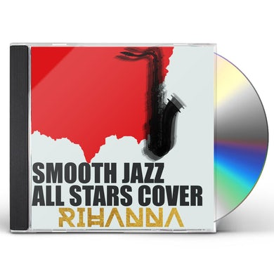 Smooth Jazz All Stars COVER RIHANNA CD