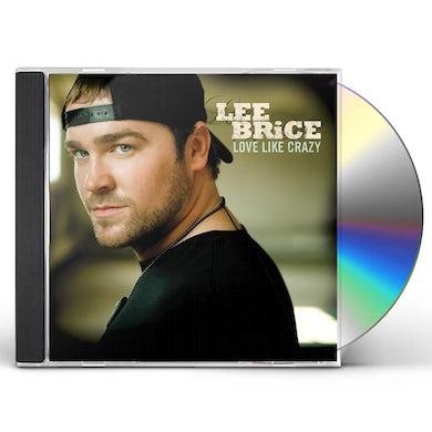 Lee Brice LOVE LIKE CRAZY CD