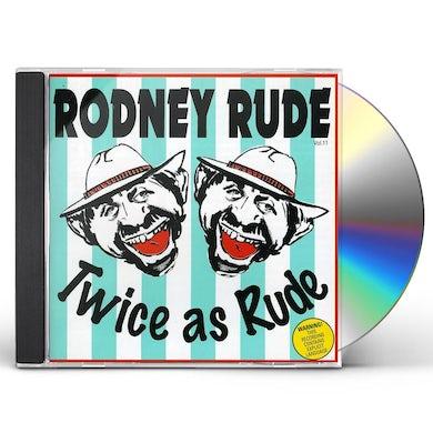 Rodney Rude TWICE AS RUDE CD