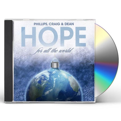 Phillips Craig & Dean HOPE FOR ALL THE WORLD CD