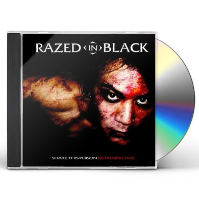 Razed In Black SHARE THIS POISON - THE RETROSPECTIVE CD