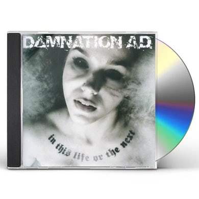 Damnation AD IN THIS LIFE OR THE NEXT CD