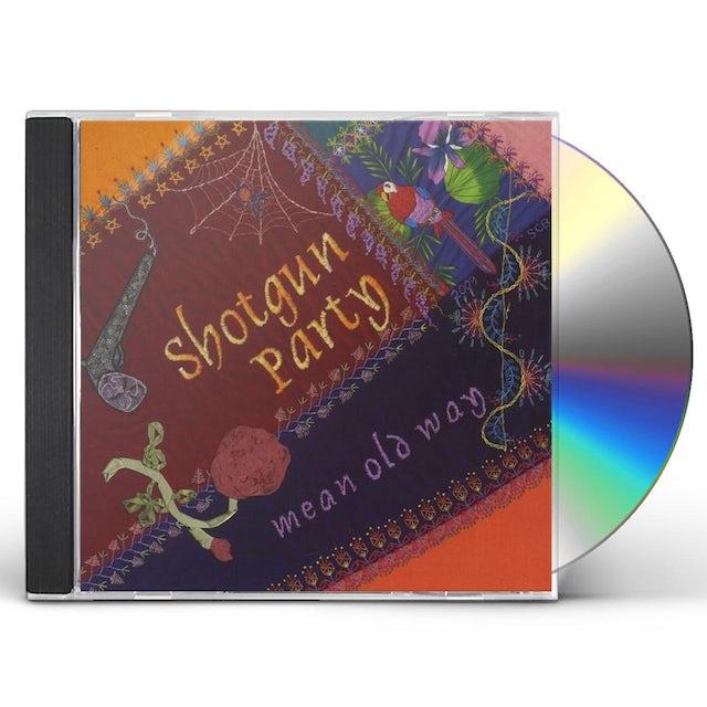Shotgun Party MEAN OLD WAY CD