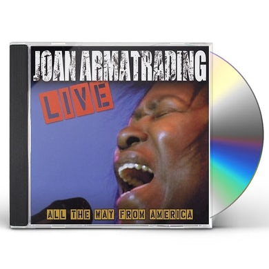 JOAN ARMATRADING LIVE: ALL THE WAY FROM AMERICA CD