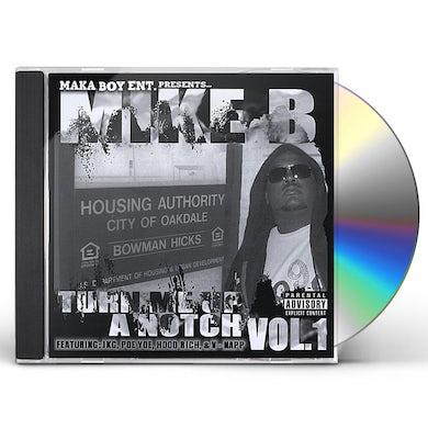 Mike B TURN ME UP A NOTCH VOL 1 CD