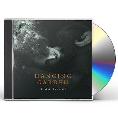 Hanging Garden I AM BECOME CD