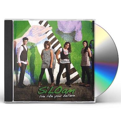 Siloam LIVE LIKE YOU BELIEVE CD
