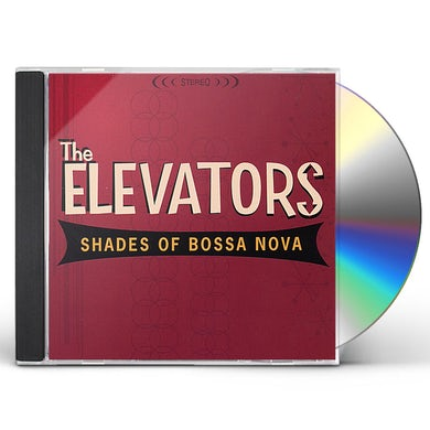Elevators SHADES OF BOSSA NOVA CD