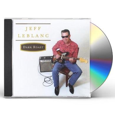 Jeff LeBlanc DARK ROAST CD