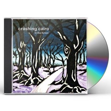 Crashing Cairo IN THE FOREST CD