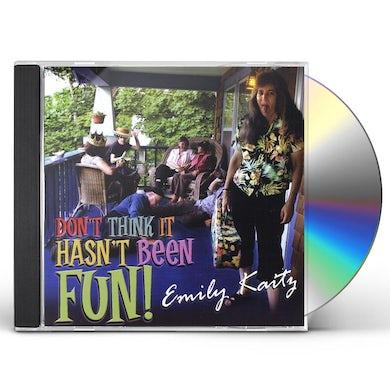Emily Kaitz DON'T THINK IT HASN'T BEEN FUN! CD