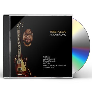 Rene Toledo AMONG FRIENDS CD
