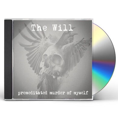The Will PREMEDITATED MURDER OF MYSELF CD