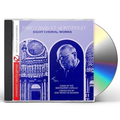 Pablo Casals AT MONTSERRAT: EIGHT CHORAL WORKS CD