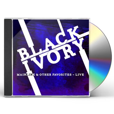 Black Ivory MAINLINE & OTHER FAVORITES: LIVE CD