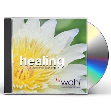 Wah HEALING: A VIBRATIONAL EXCHANGE CD