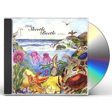 Tiana LITTLE SKEETLE BEETLE CD