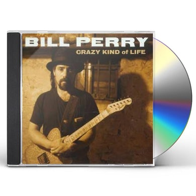 Bill Perry CRAZY KIND OF LIFE CD