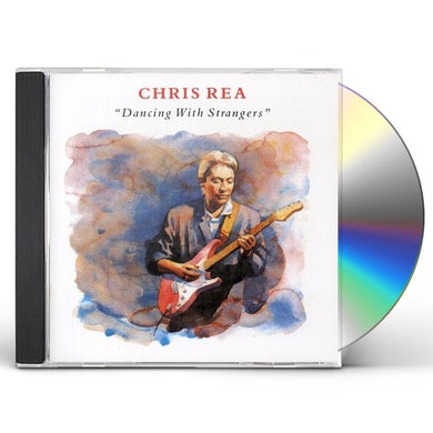 Chris Rea DANCING WITH STRANGERS CD