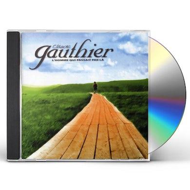 Claude Gauthier HOMME QUI PASSAIT PAR LA CD