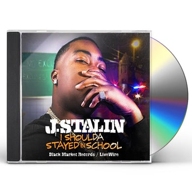 J. Stalin I SHOULDA STAYED IN SCHOOL CD