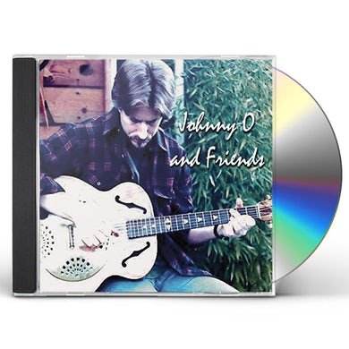Johnny O FRIENDS CD