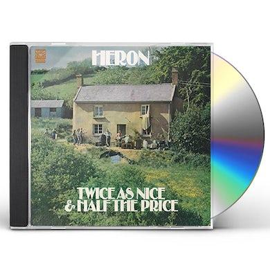 Heron TWICE AS NICE & HALF THE PRICE CD