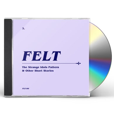 Felt STRANGE IDOLS PATTERN & OTHER SHORT STORIES CD