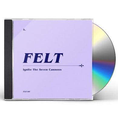 Felt IGNITE THE SEVEN CANNONS CD