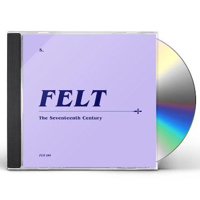Felt SEVENTEENTH CENTURY CD