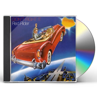 Red Rider DONT FIGHT IT CD
