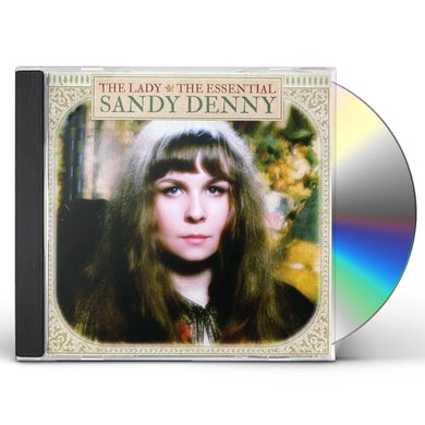 LADY: THE ESSENTIAL SANDY DENNY CD