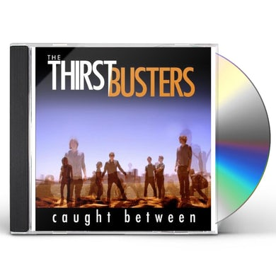 Thirstbusters CAUGHT BETWEEN CD