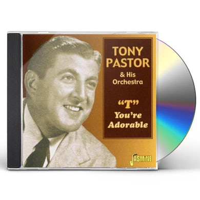 Tony Pastor T-YOU'RE ADORABLE CD