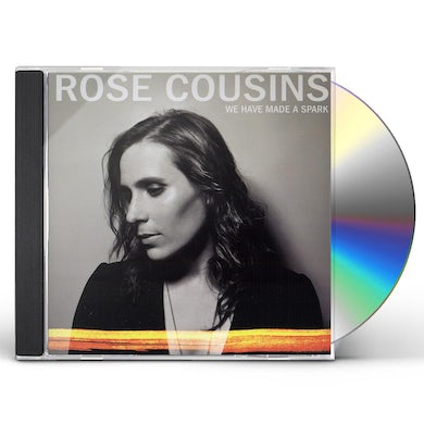 Rose Cousins WE HAVE MADE A SPARK CD