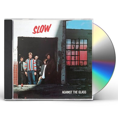 Slow AGAINST THE GLASS CD