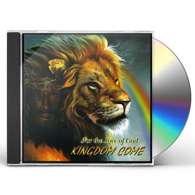 Kingdom Come FOR THE LOVE OF GOD CD