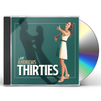Jill Andrews THIRTIES CD