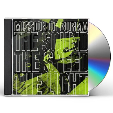 Mission Of Burma SOUND THE SPEED THE LIGHT CD