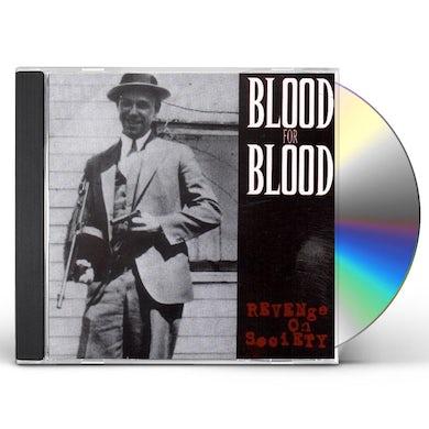 Blood For Blood REVENGE ON SOCIETY CD