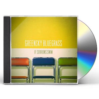 Greensky Bluegrass IF SORROWS SWIM CD
