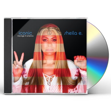 Sheila E. ICONIC MESSAGE 4 AMERICA CD
